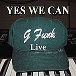 G-Funk Yes We Can!