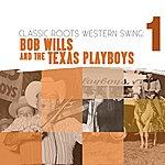 Bob Wills & His Texas Playboys Classic Roots Western Swing: Bob Wills And The Texas Playboys Vol. 1