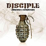 Disciple Horseshoes And Handgrenades