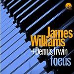 James Williams Focus