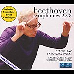 "Stanislaw Skrowaczewski Beethoven, L. Van: Symphonies Nos. 2 And 3, ""Eroica"""