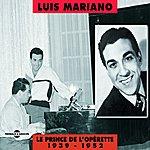 Luis Mariano Le Prince De L'opérette 1939-1952