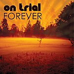 On Trial Forever