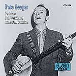 Pete Seeger Pete Seeger Performs Boll Weevil And Other Folk Favorites