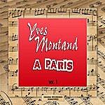 Yves Montand A Paris Vol.1