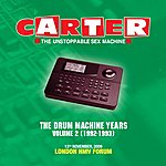 Carter The Unstoppable Sex Machine The Drum Machine Years - Volume 2 (1992 - 1993) - Live At London Forum