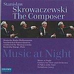 Stanislaw Skrowaczewski Skrowaczewski, S.: Music At Night