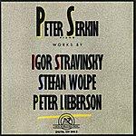 Peter Serkin Stravinsky/Wolpe/Lieberson: Piano Works