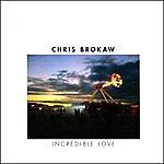 Chris Brokaw Incredible Love