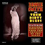 Bessie Smith Bessie Smith Sings Them Dirty Blues