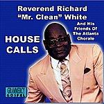 Rev. Richard 'Mr. Clean' White House Calls