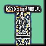 Tony D. Tony D Present Virtual