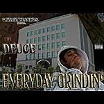 Deuce Everyday Grindin'