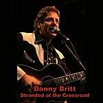 Danny Britt Stranded At The Crossroad