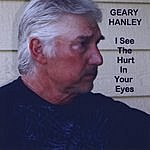 Geary Hanley I See The Hurt In Your Eyes