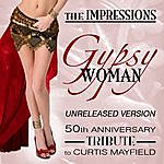 The Impressions Gypsy Woman (Un-Released Version)
