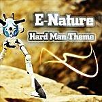 E-Nature Hard Man Theme