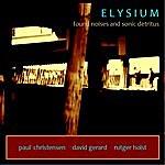 Elysium Found Noises And Sonic Detritus