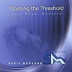 Jose Angel Navarro Crossing The Threshold