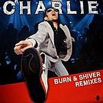Charlie Burn & Shiver Remixes