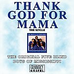 The Five Blind Boys Of Mississippi Thank God For Mama (Single)