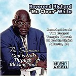 Rev. Richard 'Mr. Clean' White God Is Not Through Blessing You