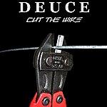 Deuce Cut The Wire