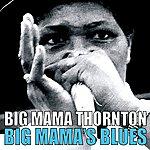 Big Mama Thornton Big Mama's Blues