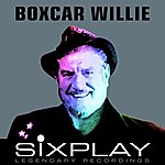 Boxcar Willie Six Play: Boxcar Willie - Ep