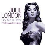 Julie London Cry Me A River - 20 Original Recordings