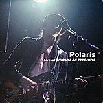 Polaris Live At Shibuya-Ax 2006/11/10