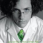 Joel Van Vliet Mad Scientist Phd