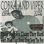 Cobra These Rappers Claim They Hard When Them Fags Never Even Seen The Pen (Gangster's Grind Remix)