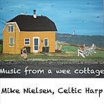 Mike Nielsen Quartet Music From A Wee Cottage
