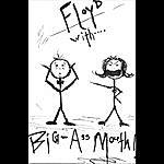 Floyd Big-Ass Mouth