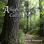 Jeanette Arsenault Allegheny Is Calling Me