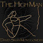 David Swan Montgomery The High Man