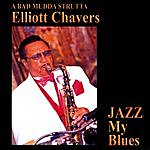 Elliott Chavers Jazz My Blues