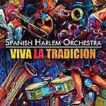 Spanish Harlem Orchestra Viva La Tradición