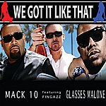 Mack 10 We Got It Like That (Clean)