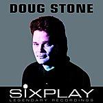 Doug Stone Six Play: Doug Stone - Ep