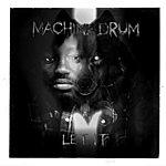 Machinedrum Let It - Ep