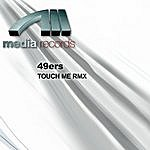 The 49ers Touch Me Rmx