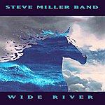 Steve Miller Band Wide River