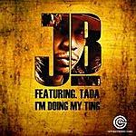 J.B. I'm Doing My Ting