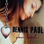 Dennis Paul Glass Hearts - Awakening