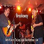 Break Away Live At The Long Island Blues Warehouse