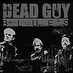 Dead Guy Blues I Can Be Your Buddy But I Can't Be Your Guy (Buddy Guy Blues)