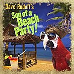 Dave Rudolf Son Of A Beach Party