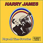 Harry James Harry James Plays All Time Favorites